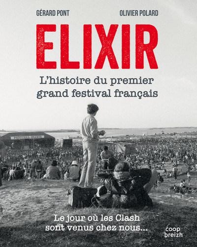 Fête de la Bretagne / Elixir, l'histoire du 1er grand festival français